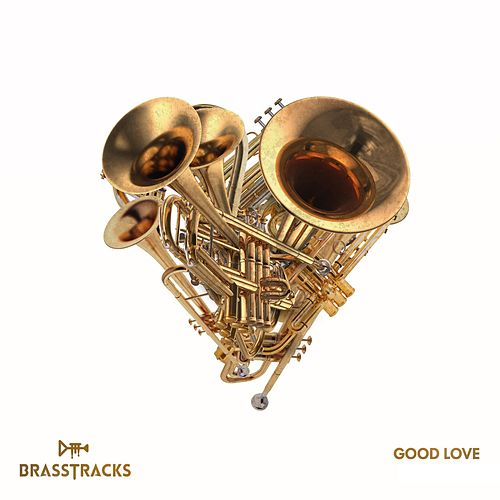 Good Love von Brasstracks