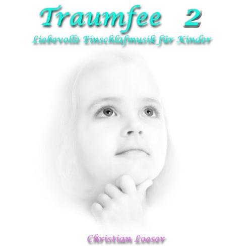 Traumfee 2: Liebevolle Einschlafmusik für Kinder von Christian Loeser