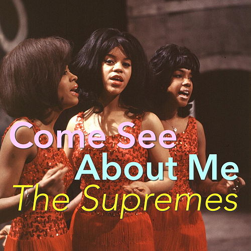 Come See About Me de The Supremes