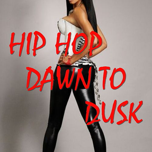 Hip Hop Dawn To Dusk by Various Artists