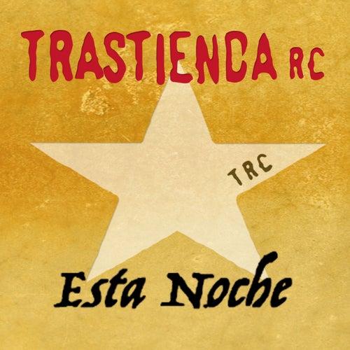 Esta Noche von Trastienda RC