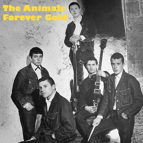 The Animals - Forever Gold de The Animals