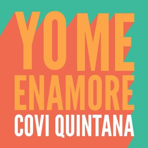 Yo Me Enamoré de Covi Quintana