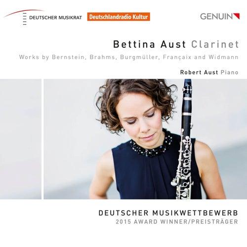 Bernstein, Brahms, Burgmüller, Françaix & Widmann: Works for Clarinet & Piano von Bettina Aust