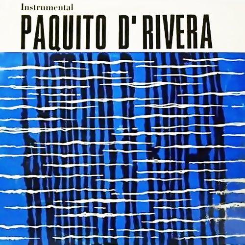 Paquito D'Rivera Con la Orquesta Egrem (Remasterizado) by Paquito D'Rivera
