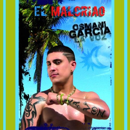 El Malcriao (Remasterizado) de Osmani Garcia