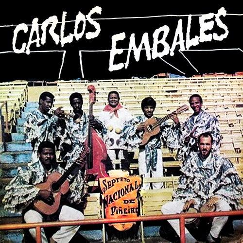 Septeto Nacional Ignacio Piñeiro Canta Carlos Embales (Remasterizado) de Septeto Nacional