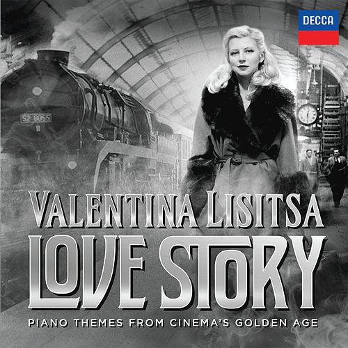 Love Story: Piano Themes From Cinema's Golden Age von Valentina Lisitsa