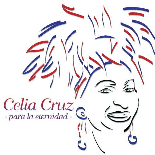 Para La Eternidad de Celia Cruz
