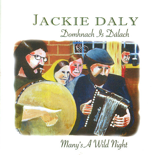 Domhnach Is Dálach (Many's a Wild Night) by Jackie Daly