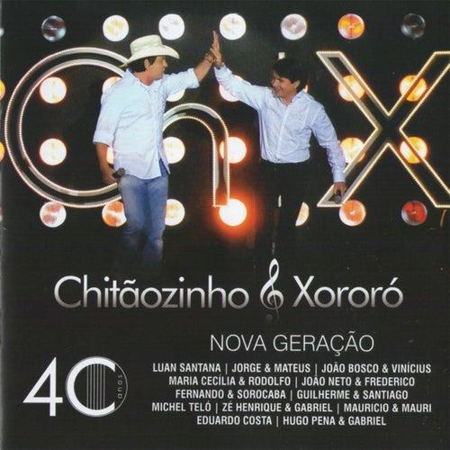 Chitãozinho & Xororó: 40 Anos Nova Geração (Ao Vivo) von Chitãozinho & Xororó