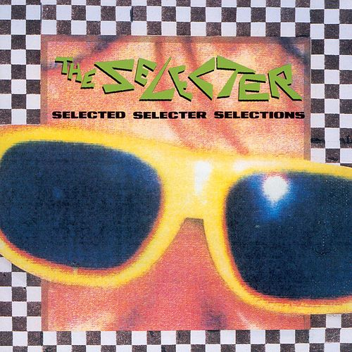 Selected Selections von The Selecter