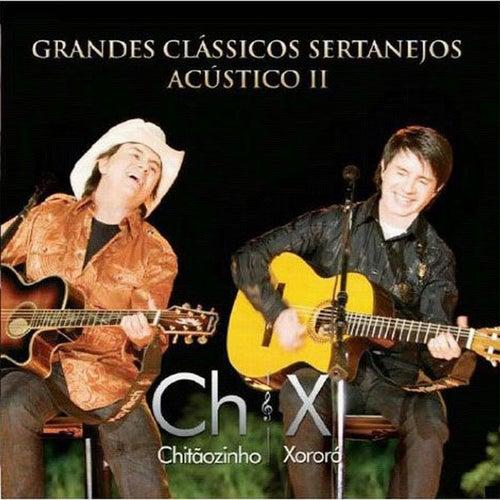 Grandes Clássicos Sertanejos Acústico II (Ao Vivo) by Chitãozinho & Xororó