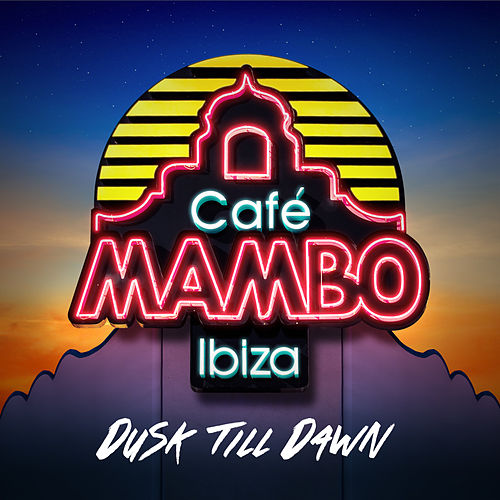 Café Mambo Ibiza - Dusk Till Dawn by Various Artists