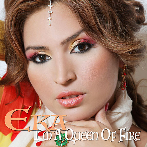 I`m a Queen of Fire by EKA
