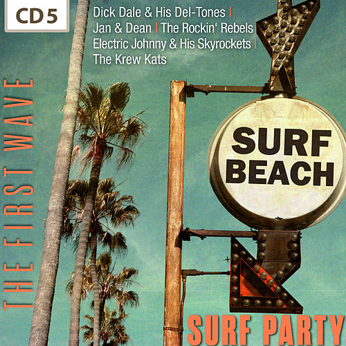 Surf Party - The First Wave, Vol. 5 by Various Artists