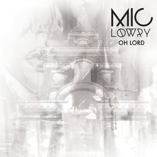 Oh Lord von MiC Lowry
