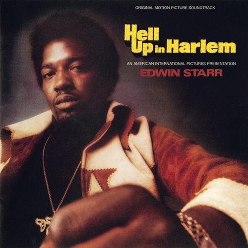 Hell Up In Harlem (Original Motion Picture Soundtrack) de Edwin Starr