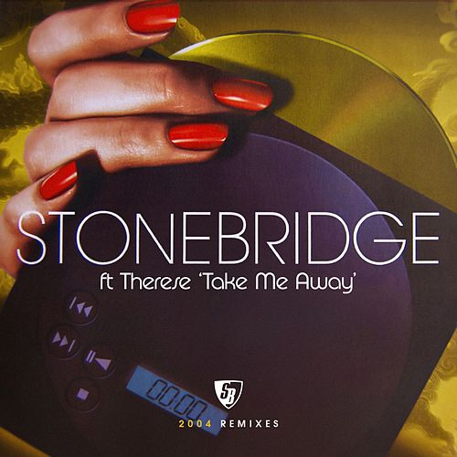 Take Me Away (2004 Remixes) de Stonebridge