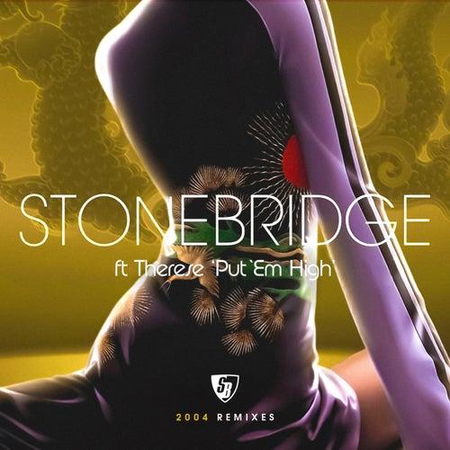 Put  'Em High (2004 Remixes) de Stonebridge