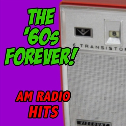 The '60s Forever! AM Radio Hits de Various Artists