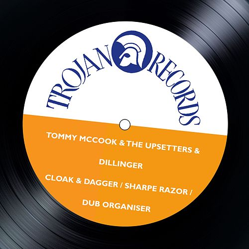 Cloak & Dagger / Sharpe Razor / Dub Organiser by Tommy McCook