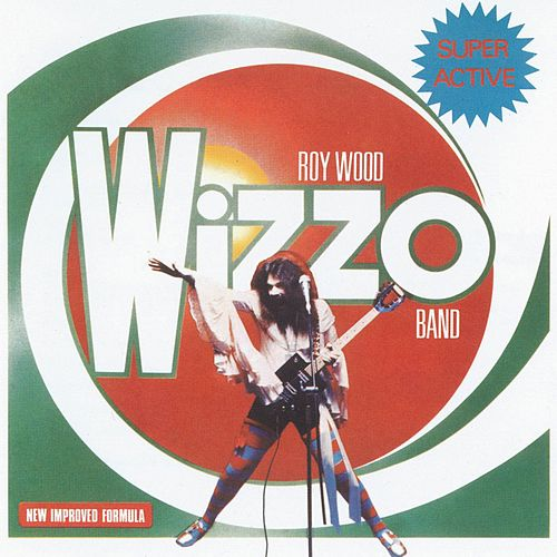 Super Active Wizzo de Roy Wood