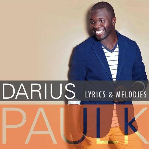 Lyrics & Melodies (Deluxe) by Darius Paulk