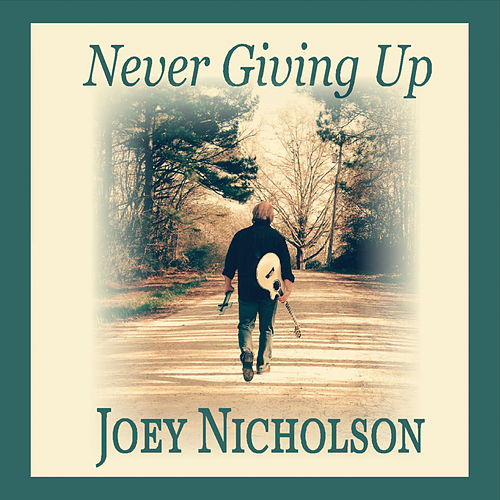 Never Giving Up by Joey Nicholson