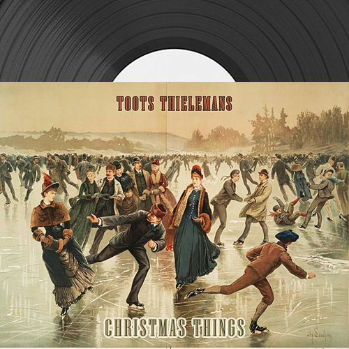 Christmas Things von Toots Thielemans