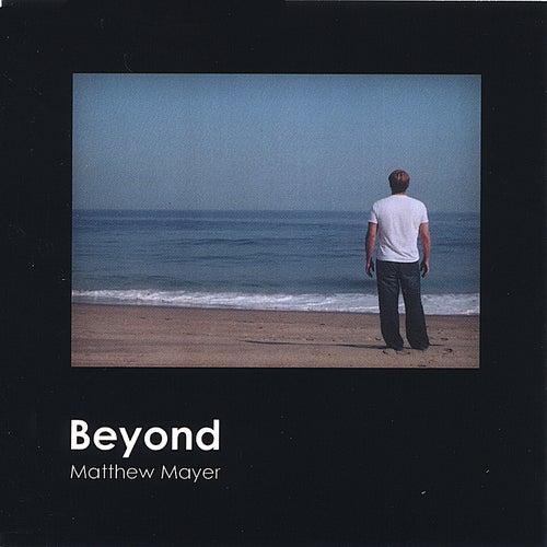 Beyond by Matthew Mayer