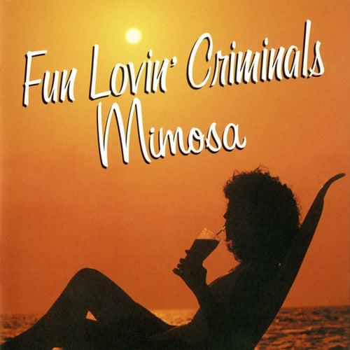 Mimosa by Fun Lovin' Criminals