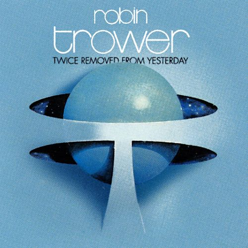 Twice Removed from Yesterday von Robin Trower