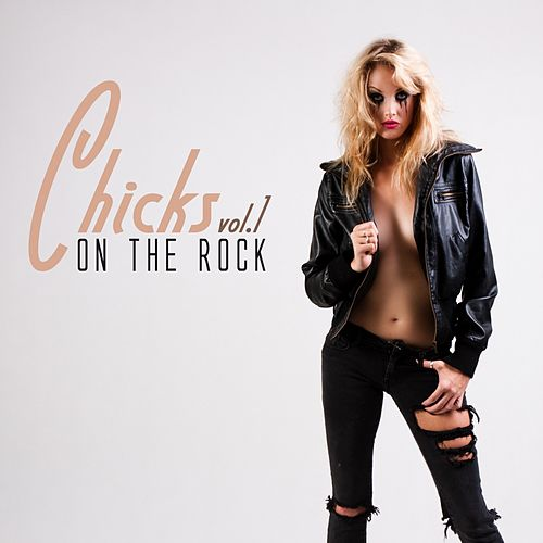 Chicks on the Rock, Vol. 1 by Various Artists