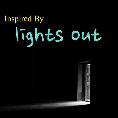 Inspired By 'Lights Out' by Various Artists