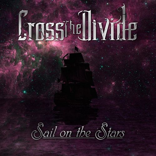 Sail on the Stars by Cross the Divide