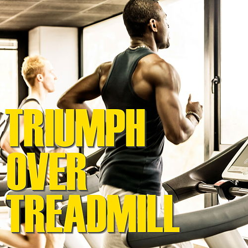 Triumph Over Treadmill by Various Artists