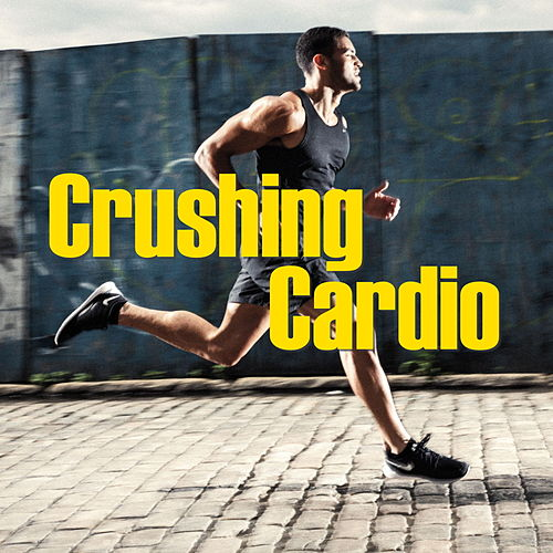 Crushing Cardio by Various Artists