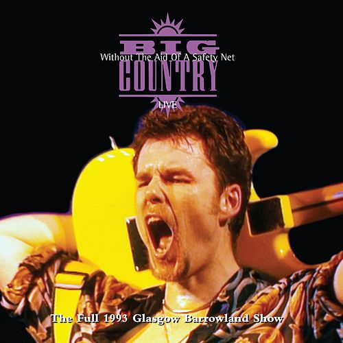 Without the Aid of a Safety Net (Live) (Deluxe Version) de Big Country