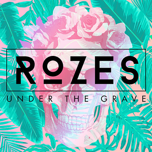 Under the Grave by ROZES