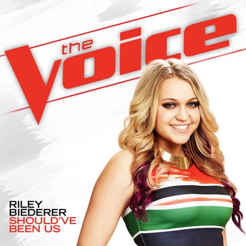Should've Been Us (The Voice Performance) by Riley Biederer