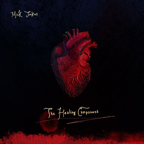 The Healing Component by Mick Jenkins