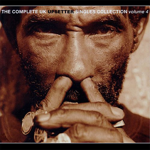 The Complete UK Upsetter Singles Collection - Vol. 4 by Various Artists