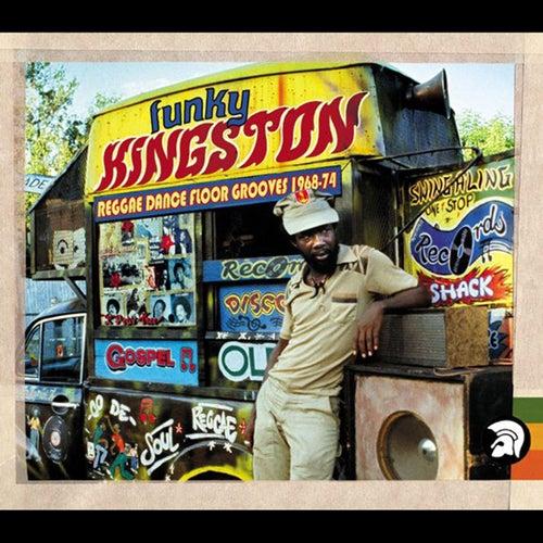 Funky Kingston: Reggae Dancefloor Grooves 1968-74 by Various Artists
