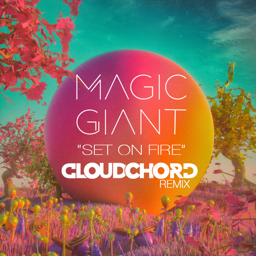 Set On Fire by Magic Giant