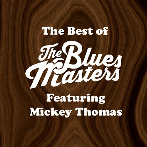 The Best of The Bluesmasters (feat. Mickey Thomas) de The Blues Masters