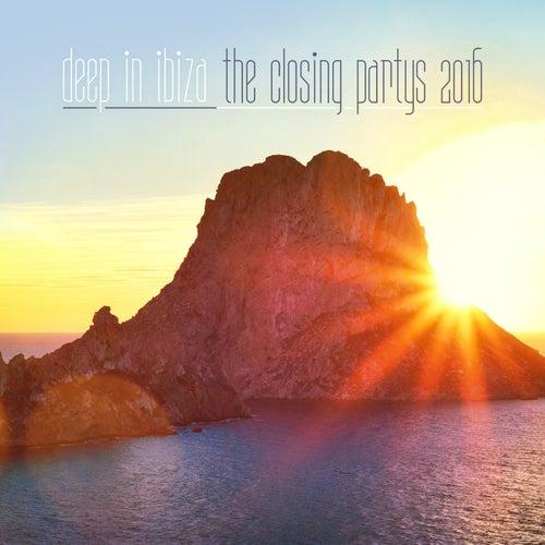 Deep in Ibiza: The Closing Partys 2016 de Various Artists