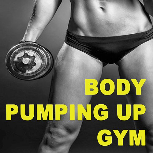Body Pumping up Gym (The Best Music for Aerobics, Pumpin' Cardio Power, Plyo, Exercise, Steps, Barré, Routine, Curves, Sculpting, Abs, Butt, Lean, Twerk, Slim Down Fitness Workout) de EDM Workout DJ Team