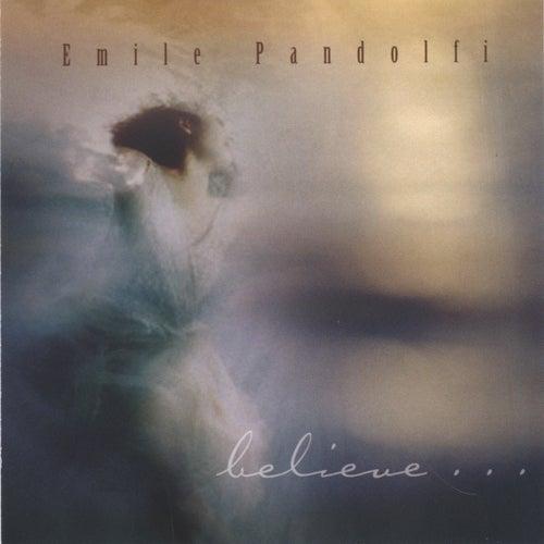 Believe de Emile Pandolfi