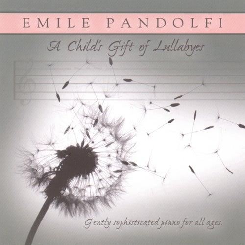 A Child's Gift of Lullabies de Emile Pandolfi